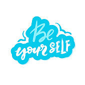 be yourself - blue on white hand drawing lettering inscription text, motivation and inspiration positive quote, calligraphy vector illustration, blue sticker
