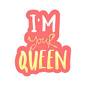 Hand lettering with phrase i'm your Queen. sticker Red Background. Decorating of invitations,greeting,cards , t-shirts. Invitation card in gold and white.Vector illustration.