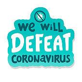 we will defeat coronavirus. lettering Keep healthy. help others. Quarantine precaution to stay safe from Coronavirus 2019-nCov Virus. Corona global problem spread viral