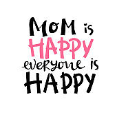 Vector hand written quote Mom is happy everyone is happy . T-shirt, poster, mother's day card design. Trendy lettering. pink white black.