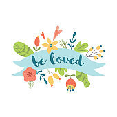 Be loved text Congratulation banner with ribbon flowers Valentines day card Love quote Floral