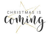 Handwritten Lettering of Christmas Is Coming. Vector Illustration.