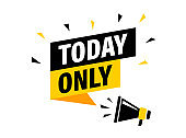 Male hand holding megaphone with today only speech bubble. Loudspeaker. Banner for business, marketing and advertising. Vector illustration.