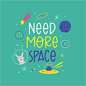 Need more space hand-drawn vector lettering. Cosmos exploration. Decorative background with space elements. Suitable for T shirt, poster design element.