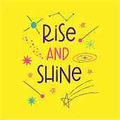 Rise and shine hand-drawn vector lettering. Decorative background with space elements. Suitable for T shirt, poster design element.