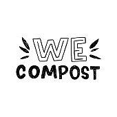 We Compost hand lettering inscription