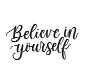 Believe in yourself inspirational poster design. Motivational lettering illustration isolated on white background for prints, textile, cases, invitations, greeting cards, mugs etc. Vector illustration