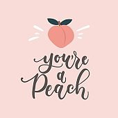You're a peach inspirational card with peach and lettering. Peachy illustration. Inspirational vector design template.
