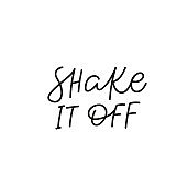 Shake it off calligraphy quote lettering sign