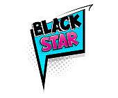 Comic text Black Star speech bubble pop art style