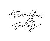 Thankful for today black ink vector lettering. Handwritten gratitude message isolated on white background.