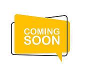 Coming soon written on speech bubble. Advertising sign. Vector stock illustration.