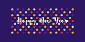 Cute greeting card with wishes of Happy New Year on multicolored polka dot background. Stylish vector illustration for holiday calendar, book or brochure cover