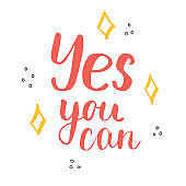 Yes you can lettering quote, Hand drawn calligraphic sign. Vector illustration