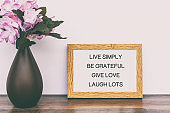 Quotes - Live simply, be grateful, give love, laugh lots.