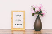 Life Quotes - Enjoy every moment