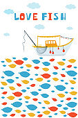 Sea children's poster with fishing boat and lettering Love fish in cartoon style. Cute concept for kids print. Illustration for the design postcard, textiles, apparel. Vector