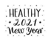 Healthy New Year 2021 handwritten lettering, modern brush calligraphy. Black and white calligraphic vector text decorated with hearts and stars.