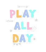 Play all day - fun hand drawn nursery poster with lettering