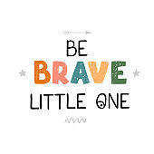 Be brave little one - fun hand drawn nursery poster with lettering