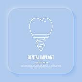 Dental implant, stomatology. Thin line icon, vector illustration.