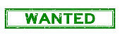 Grunge green wanted word square rubber seal stamp on white background