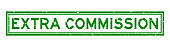 Grunge green extra commission word rubber seal stamp on white background