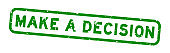Grunge green make a decision word square rubber seal stamp on white background