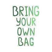 Hand lettering with the words Bring your own bag. Color vector illustration. Hand drawn phrase isolated on white background. Print for bags design. Text for shopping bag. Zero waste concept.