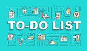 To do list word concepts banner. Task prioritizing. Planning and scheduling. Infographics with linear icons on turquoise background. Isolated typography. Vector outline RGB color illustration