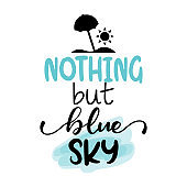 Nothing but blue sky - Lettering inspiring calligraphy