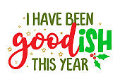 I have been goodish this year - Calligraphy phrase for Christmas