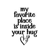 My favorite place is inside your hug - Valentine's Day hand drawn illustration.