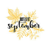 Autumn lettering calligraphy phrase - Hello september. Invitation Card with  Hand made motivation quote and hand drawn leaves-maple, birch, chestnut, acorn, ash tree, oak. Sketch, Vector design