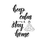 Keep calm and stay home - hand drawn lettering phrase. Young girl in the lotus position. Padmasana women meditation in the sketch style. Coronavirus in China. Novel coronavirus (2019-nCoV).