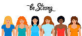 Group of international women. Girl Power, fight, protest, strength. Feminism concept. Be strong handwriting quote.