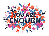 You are enough vector illustration, stylish print for t shirts, posters, cards and prints with flowers and floral elements