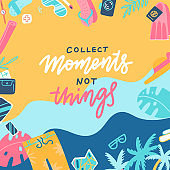 Collect moments not things lettering message on marine background. Sea surface, palm trees, beach top view with travel stuff. Flat vector illustration