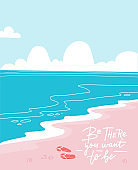 Vertical Background of sand beach with blue sea. Be there you want to be - lettering quote. Vector flat cartoon illustration