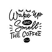 Wake up and smell coffee linear calligraphy lettering quote vector illustration.