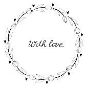 With love - lettering. Vector round frame, wreath from outline tulips and hearts. Hand drawn doodle isolated. Background, border, title for greeting card, invitation, wedding, birthday, Valentine's Day
