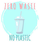 No plastic zero waste ecological lifestyle flyer. Plastic transparent glass with drinking tube