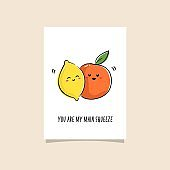 Simple illustration with fruit and funny phrase. Premade card design for best friends. Kawaii drawing of lemon and orange