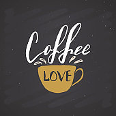 Love Coffee lettering handwritten sign, Hand drawn grunge calligraphic text. Vector illustration on chalkboard background