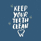Keep Your Teeth Clean lettering handwritten sign, Hand drawn grunge calligraphic text. Vector illustration