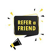 Megaphone with Refer a friend speech bubble banner. Loudspeaker. Can be used for business, marketing and advertising. Vector EPS 10. Isolated on white background