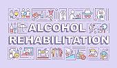 Alcohol rehabilitation word concepts banner