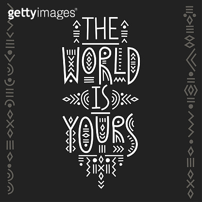 Vector lettering poster The World Is Yours in line art boho style.