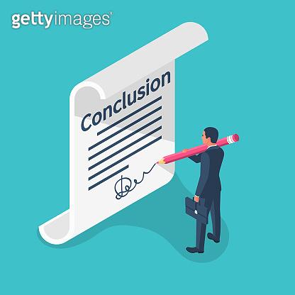 Businessman writes conclusion, report concept.