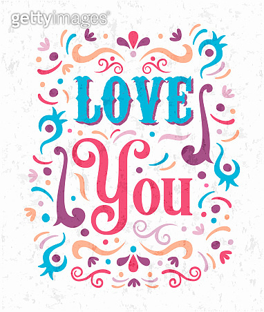 Love You romantic lettering text quote concept
